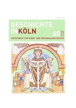 Abbildung von Deres / Kröger   Geschichte in Köln, Jg. 60 (2013)   1. Auflage   2013   beck-shop.de
