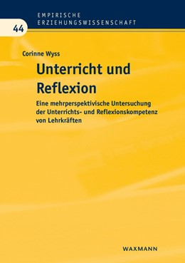Abbildung von Wyss | Unterricht und Reflexion | 2013 | Eine mehrperspektivische Unter... | 44