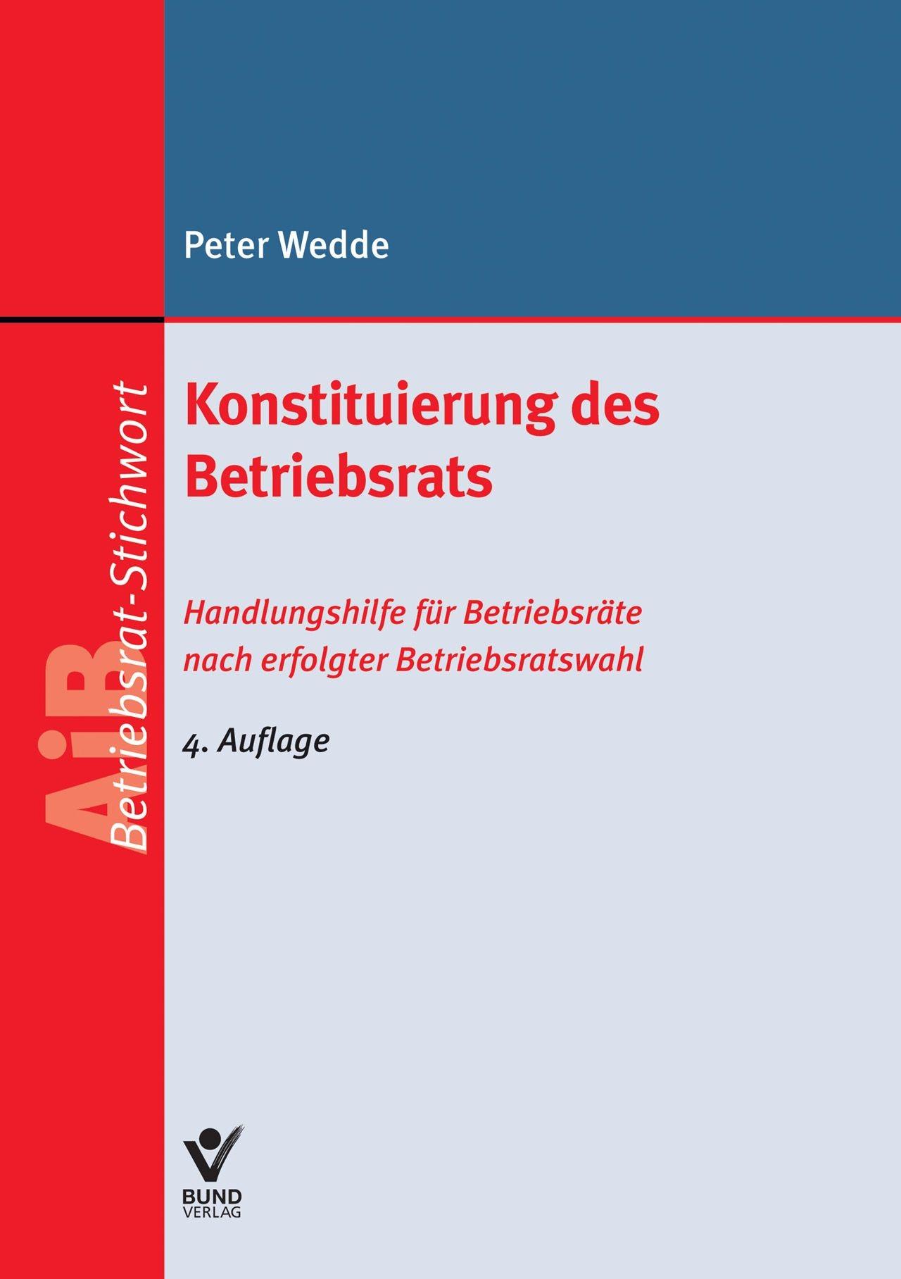 Konstituierung des Betriebsrats | Wedde | 4. Auflage, 2014 | Buch (Cover)