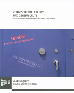Abbildung von Kretzschmar / Hering | Zeitgeschichte, Archive und Geheimschutz | 2013 | Beiträge einer Sektion auf dem...