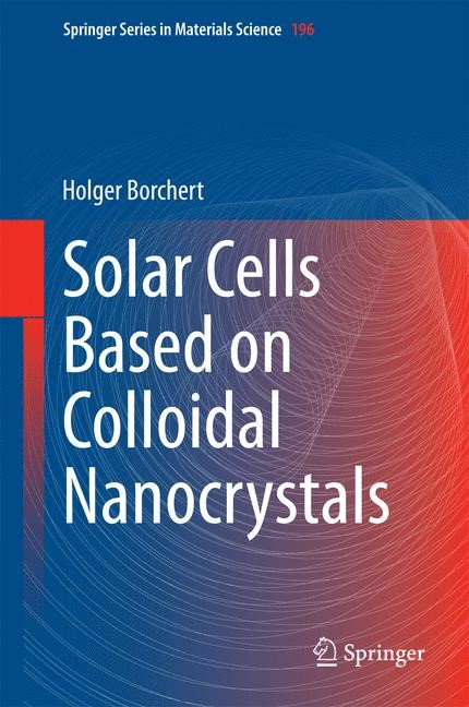 Solar Cells Based on Colloidal Nanocrystals | Borchert, 2014 | Buch (Cover)