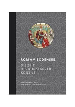 Abbildung von / Volkart | Rom am Bodensee | 1., Auflage | 2014 | Die Zeit des Konstanzer Konzil... | 1