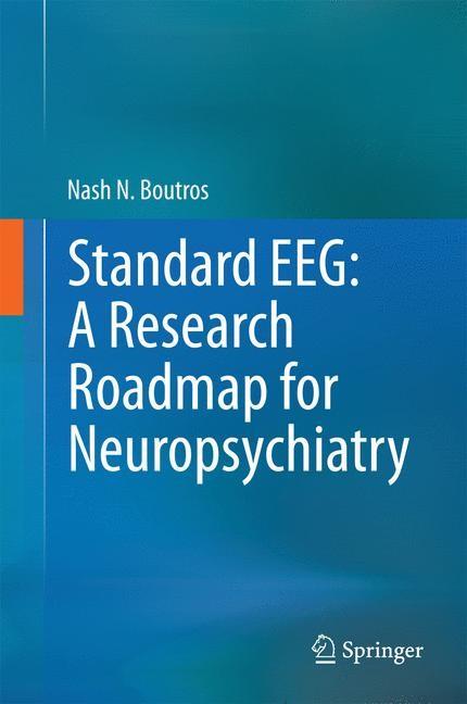 Standard EEG: A Research Roadmap for Neuropsychiatry | Boutros, 2014 | Buch (Cover)