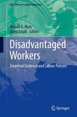 Abbildung von Malo / Sciulli | Disadvantaged Workers | 2014 | Empirical Evidence and Labour ...