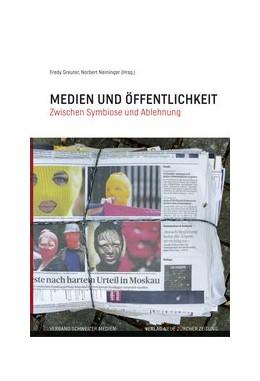 Abbildung von / Greuter / Neininger | Medien und Öffentlichkeit | 1., Auflage | 2014 | Zwischen Symbiose und Ablehnun...