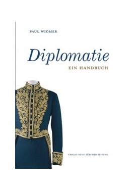 Abbildung von Widmer   Diplomatie   1., Aufl.   2014   Ein Handbuch