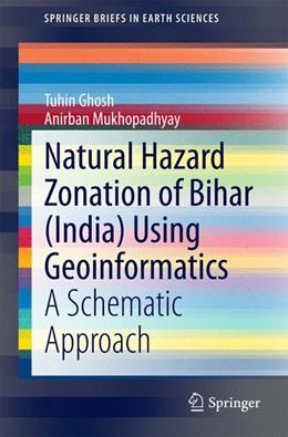 Abbildung von Ghosh / Mukhopadhyay | Natural Hazard Zonation of Bihar (India) Using Geoinformatics | 2014 | A Schematic Approach