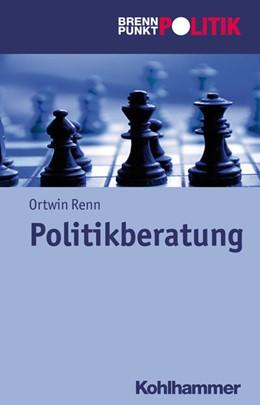 Abbildung von Renn | Politikberatung | 1. Auflage | 2021 | beck-shop.de