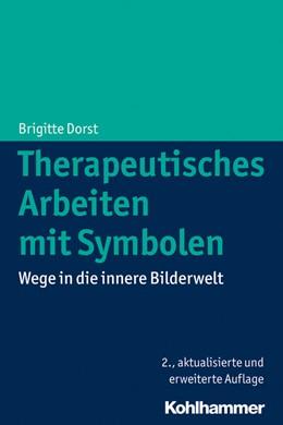 Abbildung von Dorst | Therapeutisches Arbeiten mit Symbolen | 2., aktualisierte und erweiterte Auflage 2014 | 2014 | Wege in die innere Bilderwelt