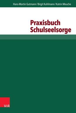 Abbildung von Gutmann / Kuhlmann | Praxisbuch Schulseelsorge | 1. Auflage | 2014 | beck-shop.de