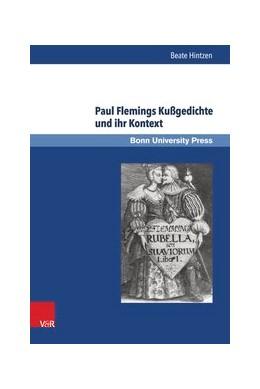 Abbildung von Hintzen | Paul Flemings Kußgedichte und ihr Kontext | Aufl. | 2015 | Band 016