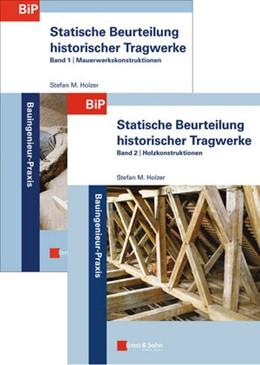 Abbildung von Holzer   Statische Beurteilung historischer Tragwerke   2015   SET aus Band 1: Mauerwerkskons...