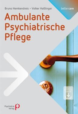 Abbildung von Hemkendreis / Haßlinger   Ambulante Psychiatrische Pflege   1. Auflage   2014   1   beck-shop.de