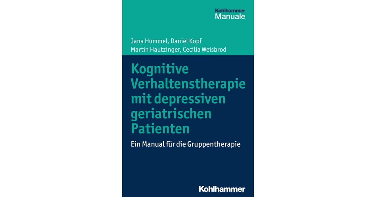 Kognitive Verhaltenstherapie mit depressiven geriatrischen Patienten ...