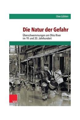 Abbildung von Lübken | Die Natur der Gefahr | 1. Auflage | 2014 | beck-shop.de