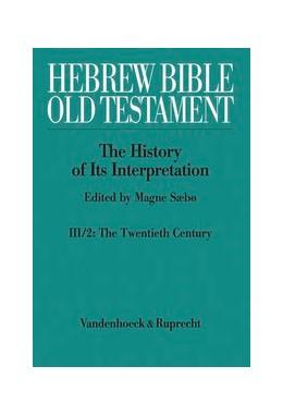 Abbildung von Sæbø | Hebrew Bible /Old Testament. The History of its Interpretation / Hebrew Bible / Old Testament. III: From Modernism to Post-Modernism | Aufl. | 2014 | Part 2: The Twentieth Century ...