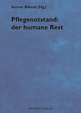 Abbildung von Böhme   Pflegenotstand: der humane Rest   Erstauflage   2013