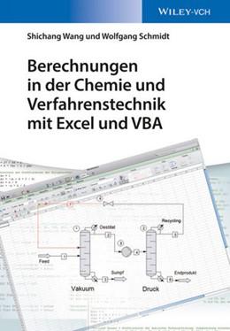 Abbildung von Schmidt / Wang | Berechnungen in der Chemie und Verfahrenstechnik mit Excel und VBA | 2015