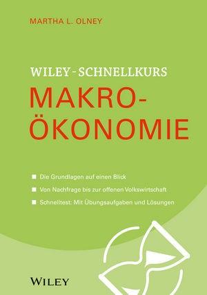 Wiley Schnellkurs Makroökonomie | Olney, 2014 | Buch (Cover)