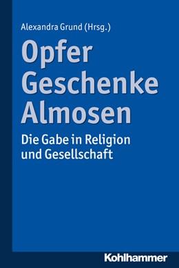 Abbildung von Grund   Opfer, Geschenke, Almosen   1. Auflage   2015   beck-shop.de