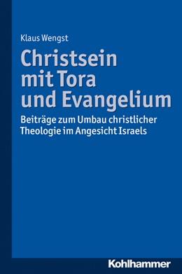 Abbildung von Wengst | Christsein mit Tora und Evangelium | 1. Auflage | 2014 | beck-shop.de