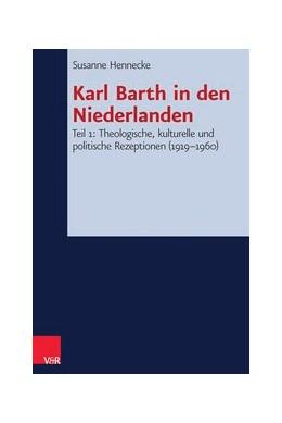 Abbildung von Hennecke | Karl Barth in den Niederlanden | 1. Auflage | 2014 | beck-shop.de