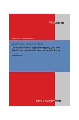 Abbildung von Rückher   Die Achtundsechziger-Bewegung und die Medizinische Fakultät der Universität Bonn   1. Auflage   2013   beck-shop.de