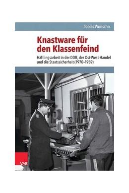 Abbildung von Wunschik | Knastware für den Klassenfeind | Aufl. | 2014 | Häftlingsarbeit in der DDR, de... | Band 037