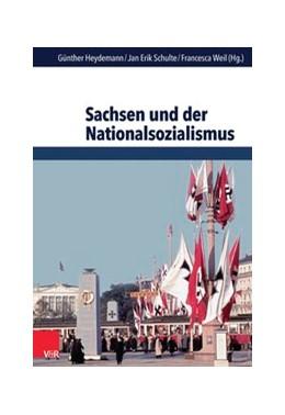 Abbildung von Heydemann / Schulte / Weil   Sachsen und der Nationalsozialismus   1. Auflage 2014   2014   Band 053