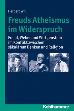Abbildung von Will   Freuds Atheismus im Widerspruch   2014   Freud, Weber und Wittgenstein ...