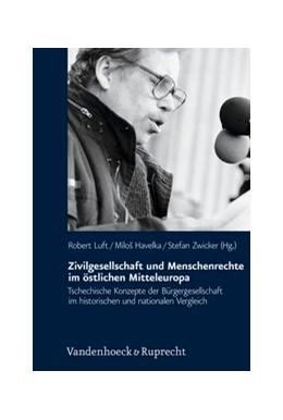 Abbildung von Luft / Havelka | Zivilgesellschaft und Menschenrechte im östlichen Mitteleuropa | 1. Auflage | 2014 | beck-shop.de
