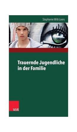 Abbildung von Witt-Loers | Trauernde Jugendliche in der Familie | Aufl. | 2014