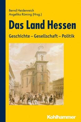 Abbildung von Heidenreich / Röming | Das Land Hessen | 1. Auflage | 2014 | beck-shop.de