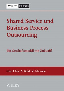 Abbildung von Rau / Riedel | Shared Services und Business Process Outsourcing | 1. Auflage | 2015 | beck-shop.de
