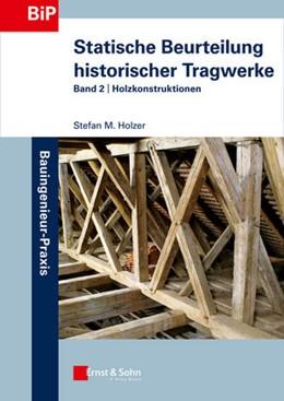 Abbildung von Holzer | Statische Beurteilung historischer Tragwerke | 2015 | Band 2: Holzkonstruktionen