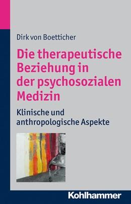 Abbildung von Boetticher | Die therapeutische Beziehung in der psychosozialen Medizin | 2014 | Klinische und anthroplogische ...