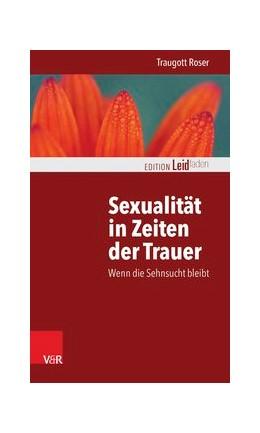 Abbildung von Roser | Sexualität in Zeiten der Trauer | 1. Auflage | 2014 | beck-shop.de