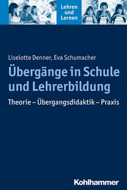 Abbildung von Denner / Schumacher | Übergänge in Schule und Lehrerbildung | 1. Auflage | 2014 | beck-shop.de