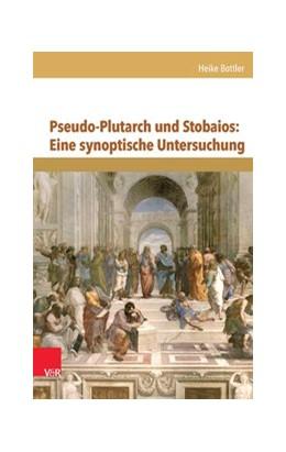 Abbildung von Bottler | Pseudo-Plutarch und Stobaios: Eine synoptische Untersuchung | Aufl. | 2014 | Band 198