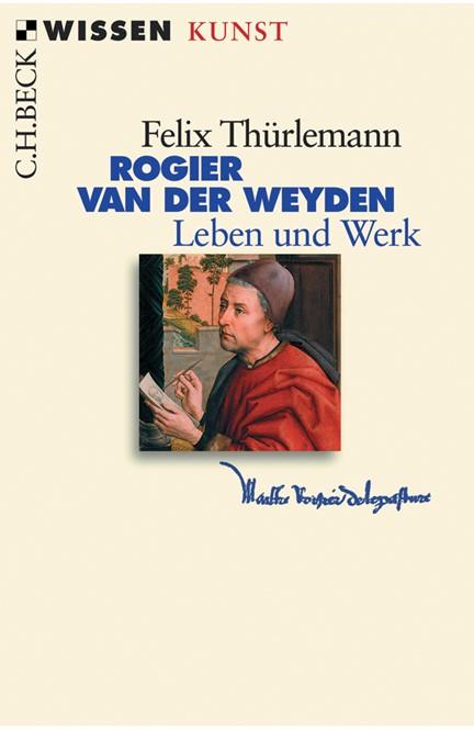 Cover: Felix Thürlemann, Rogier van der Weyden