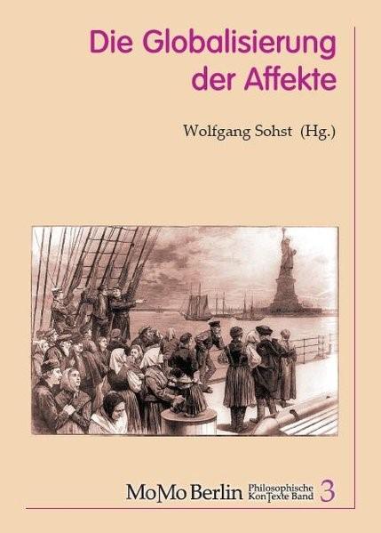 Abbildung von Acron / Sohst / Eberlein | Die Globalisierung der Affekte | 2013