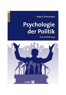 Abbildung von Schachinger | Psychologie der Politik | 2014 | Eine Einführung