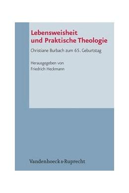 Abbildung von Heckmann   Lebensweisheit und Praktische Theologie   1. Auflage   2014   beck-shop.de