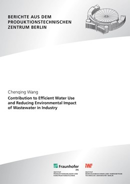 Abbildung von Wang /  | Contribution to efficient water use and reducing environmental impact of wastewater in industry. | 1. Auflage | 2013 | beck-shop.de