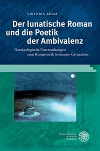 Der lunatische Roman und die Poetik der Ambivalenz | Adam, 2014 | Buch (Cover)