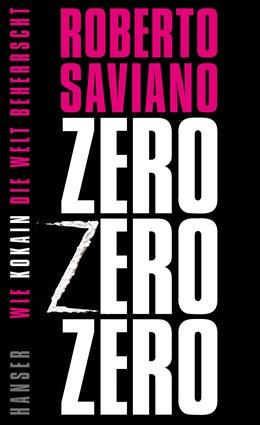 Abbildung von Saviano | ZeroZeroZero | 2014 | Wie Kokain die Welt beherrscht