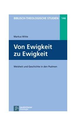 Abbildung von Witte | Von Ewigkeit zu Ewigkeit | 2014 | Weisheit und Geschichte in den... | Band 146