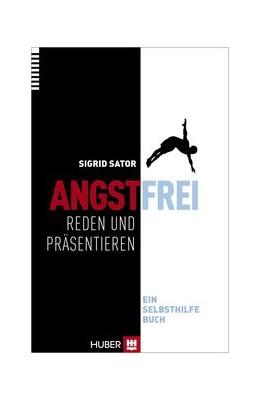 Abbildung von Sator | Angstfrei reden und präsentieren | 2014 | Ein Selbsthilfebuch