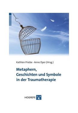 Abbildung von Priebe / Dyer | Metaphern, Geschichten und Symbole in der Traumatherapie | 2014