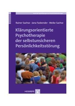 Abbildung von Sachse / Fasbender | Klärungsorientierte Psychotherapie der selbstunsicheren Persönlichkeitsstörung | 1. Auflage | 2014 | 6 | beck-shop.de